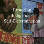 Restoring Indigenous Self Determination